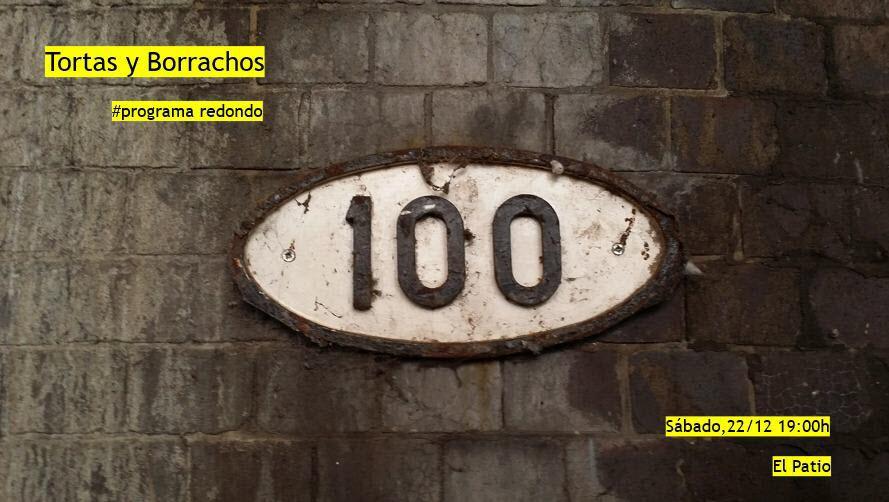 TORTAS Y BORRACHOS-PROGRAMA 100